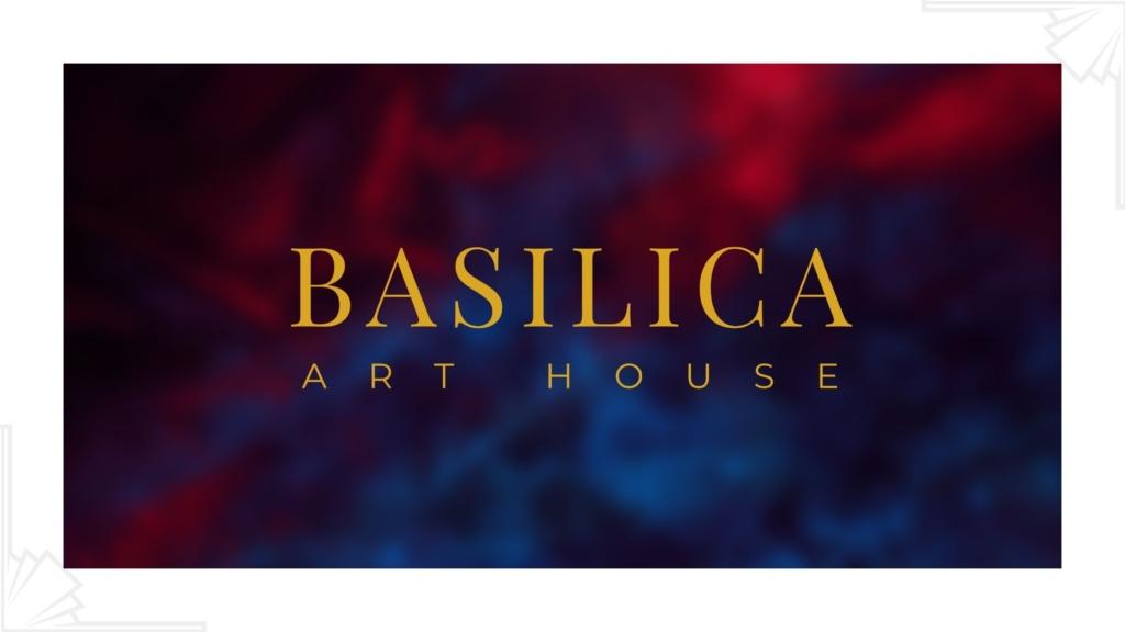 Welcome to Basilica Art House